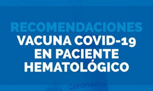 Recomendaciones  vacunas COVID-19 en pacientes hematológicos.